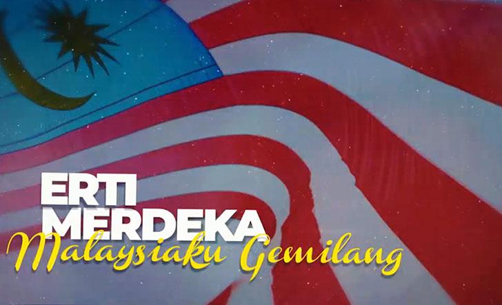 Erti Merdeka – Malaysiaku Gemilang